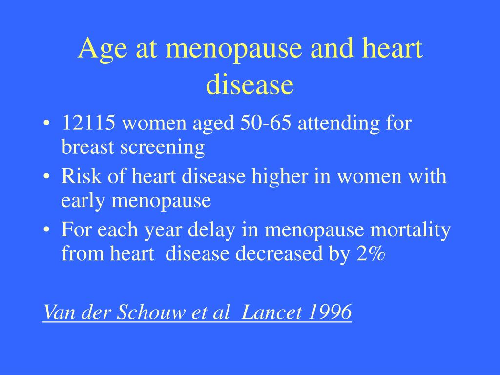 Age at menopause and heart disease