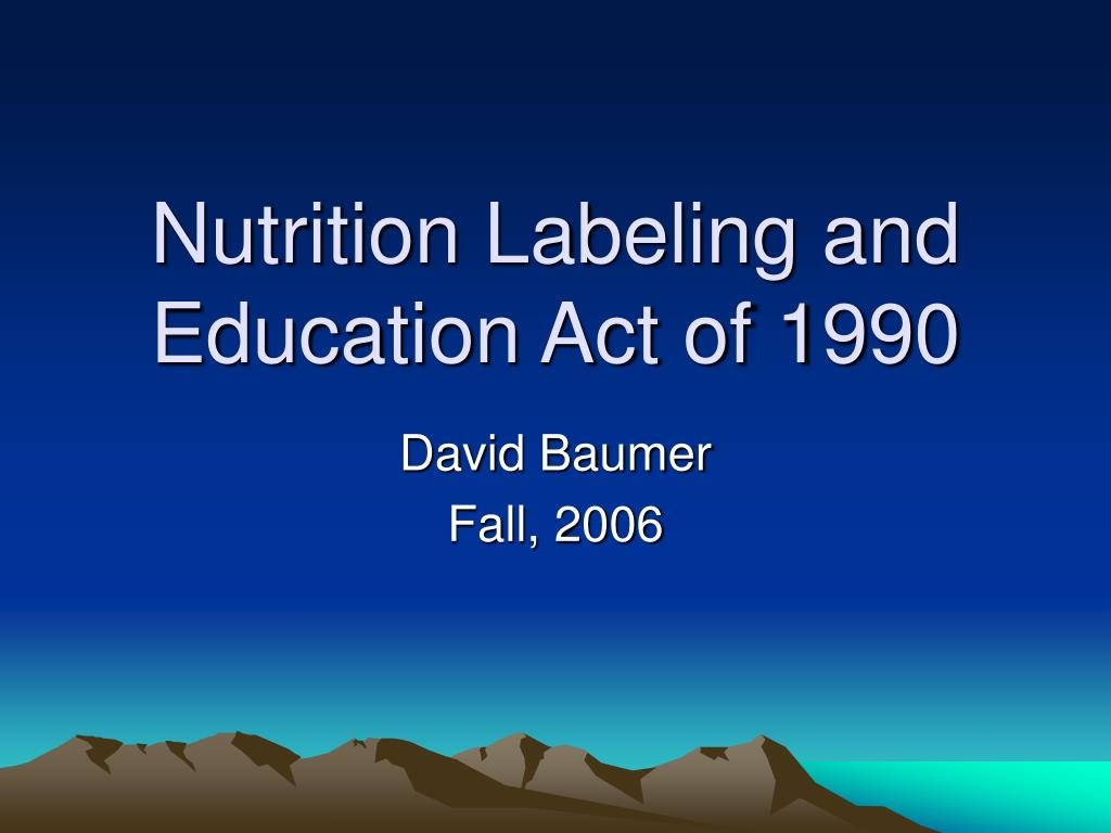 nutrition labeling and education act of 1990 l.