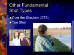 other fundamental shot types