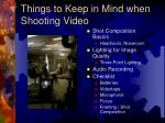 things to keep in mind when shooting video