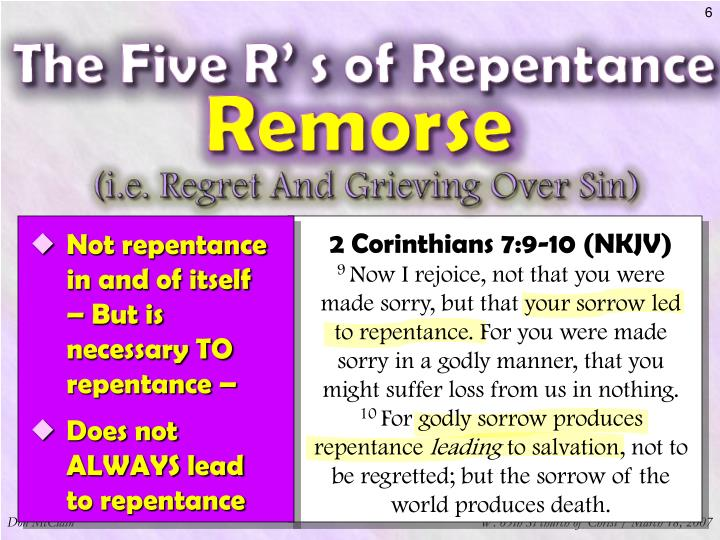 Not repentance in and of itself – But is necessary TO repentance –