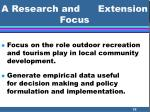 a research and extension focus32