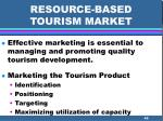resource based tourism market