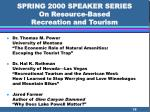 spring 2000 speaker series on resource based recreation and tourism