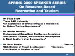 spring 2000 speaker series on resource based recreation and tourism39