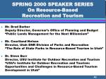 spring 2000 speaker series on resource based recreation and tourism40