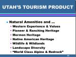 utah s tourism product
