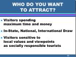who do you want to attract