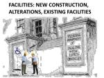 facilities new construction alterations existing facilities