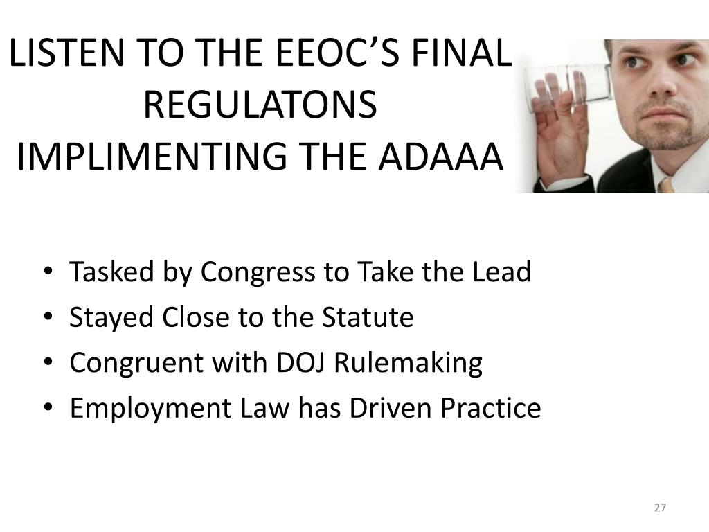 LISTEN TO THE EEOC'S FINAL REGULATONS IMPLIMENTING THE ADAAA