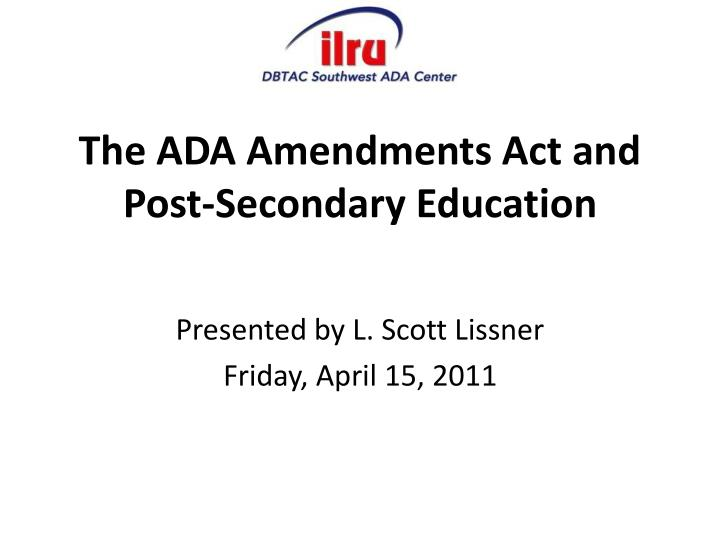 The ada amendments act and post secondary education