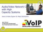 audio video network convergence with high capacity systems