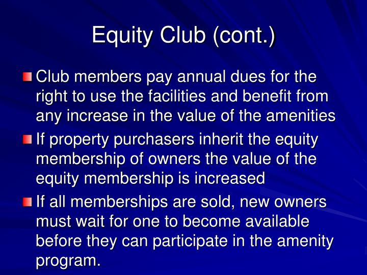 Equity Club (cont.)