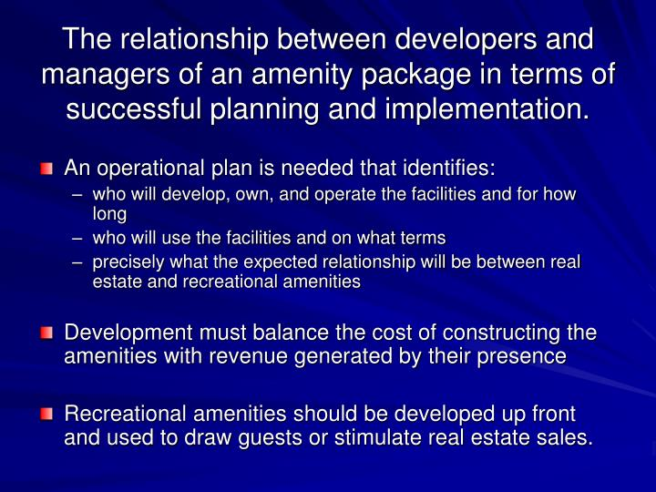 The relationship between developers and managers of an amenity package in terms of successful planning and implementation.