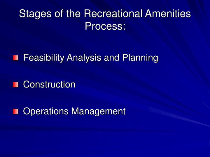 Stages of the recreational amenities process