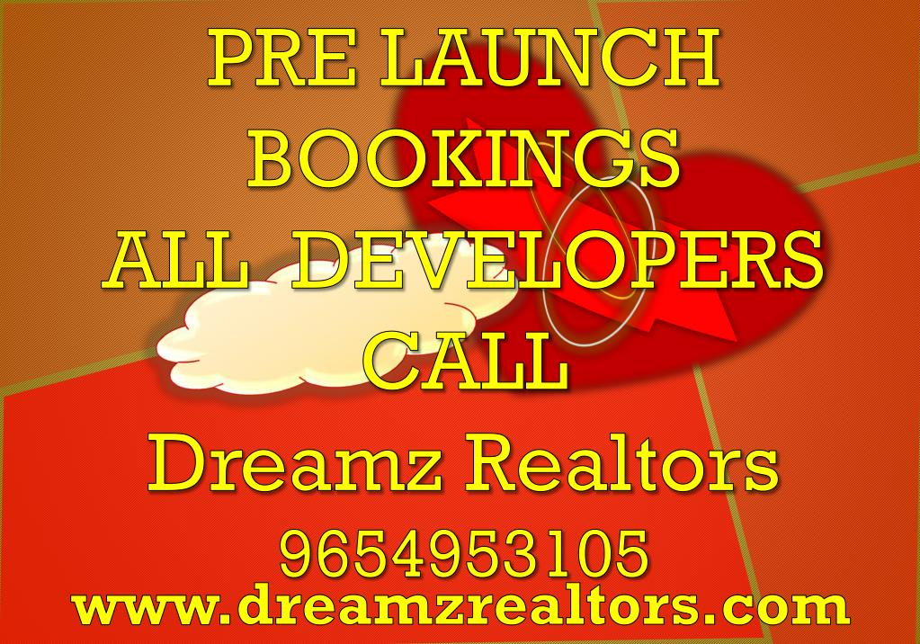 pre launch bookings all developers call dreamz realtors 9654953105 l.