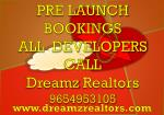pre launch bookings all developers call dreamz realtors 9654953105