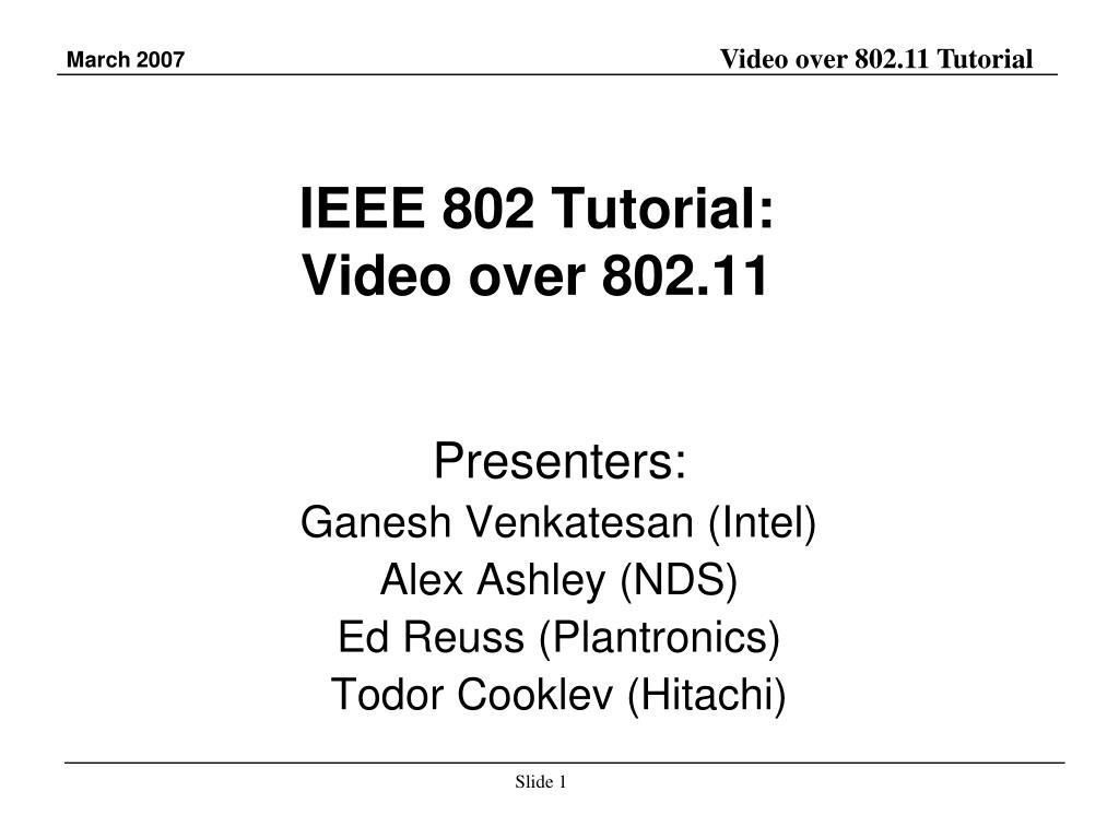 ieee 802 tutorial video over 802 11 l.