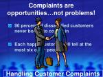 complaints are opportunities not problems
