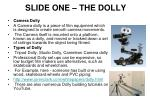 slide one the dolly