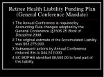 retiree health liability funding plan general conference mandate