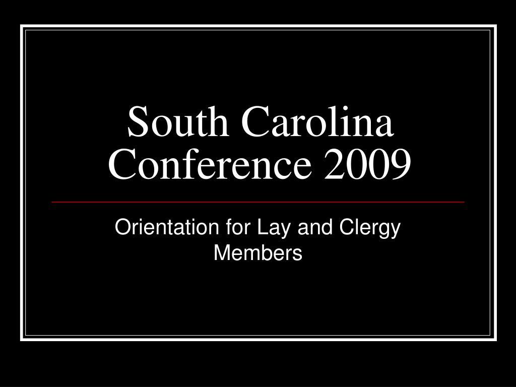 south carolina conference 2009 l.