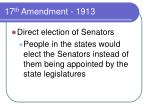 17 th amendment 1913