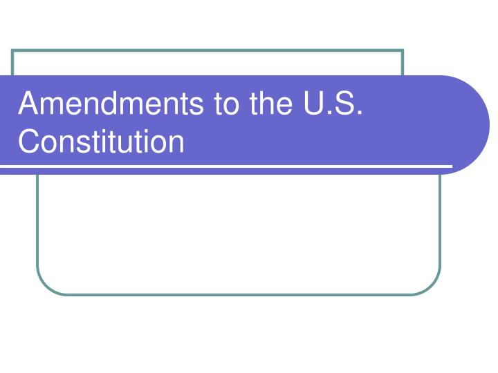 Amendments to the u s constitution