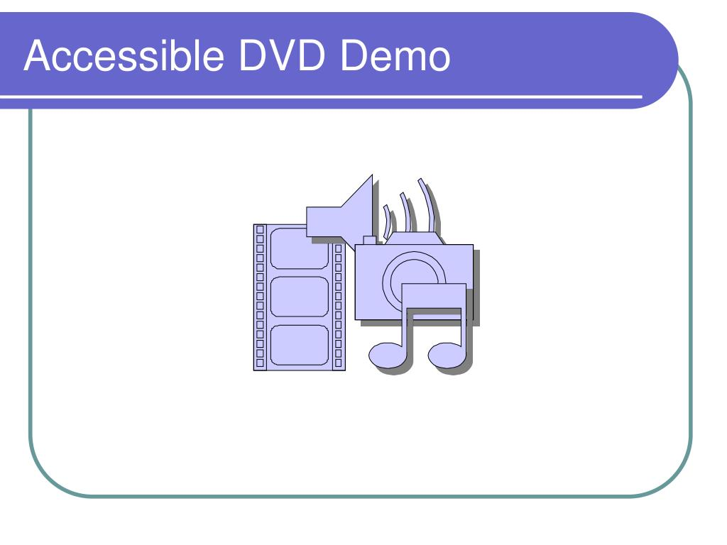 Accessible DVD Demo