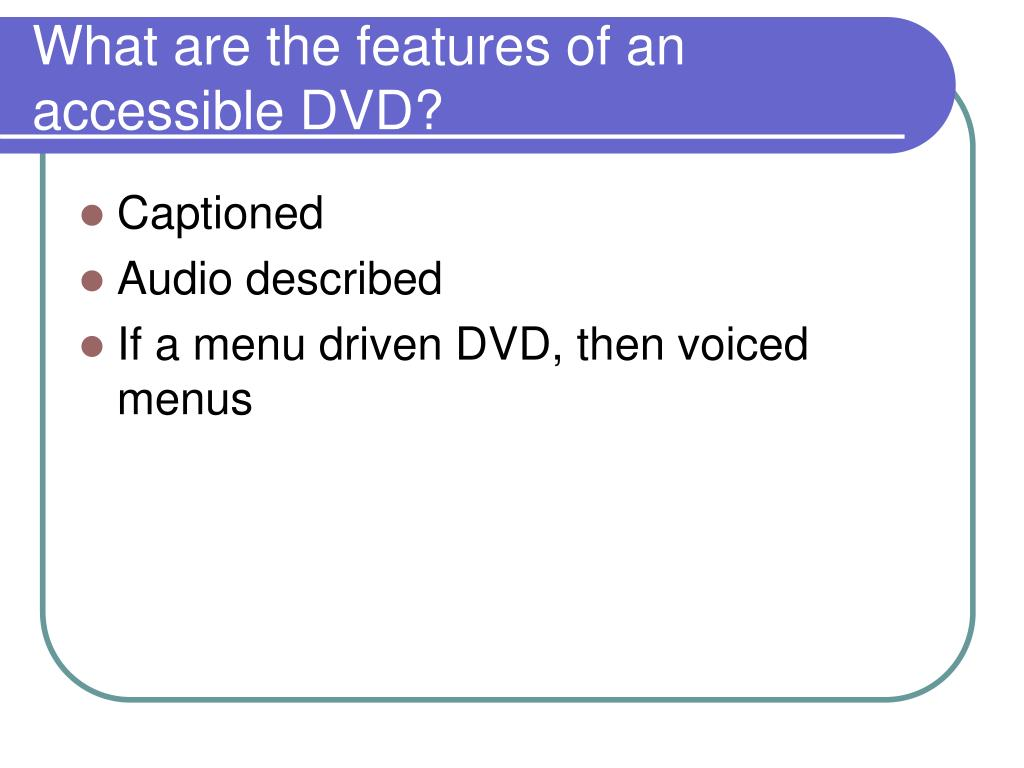What are the features of an accessible DVD?