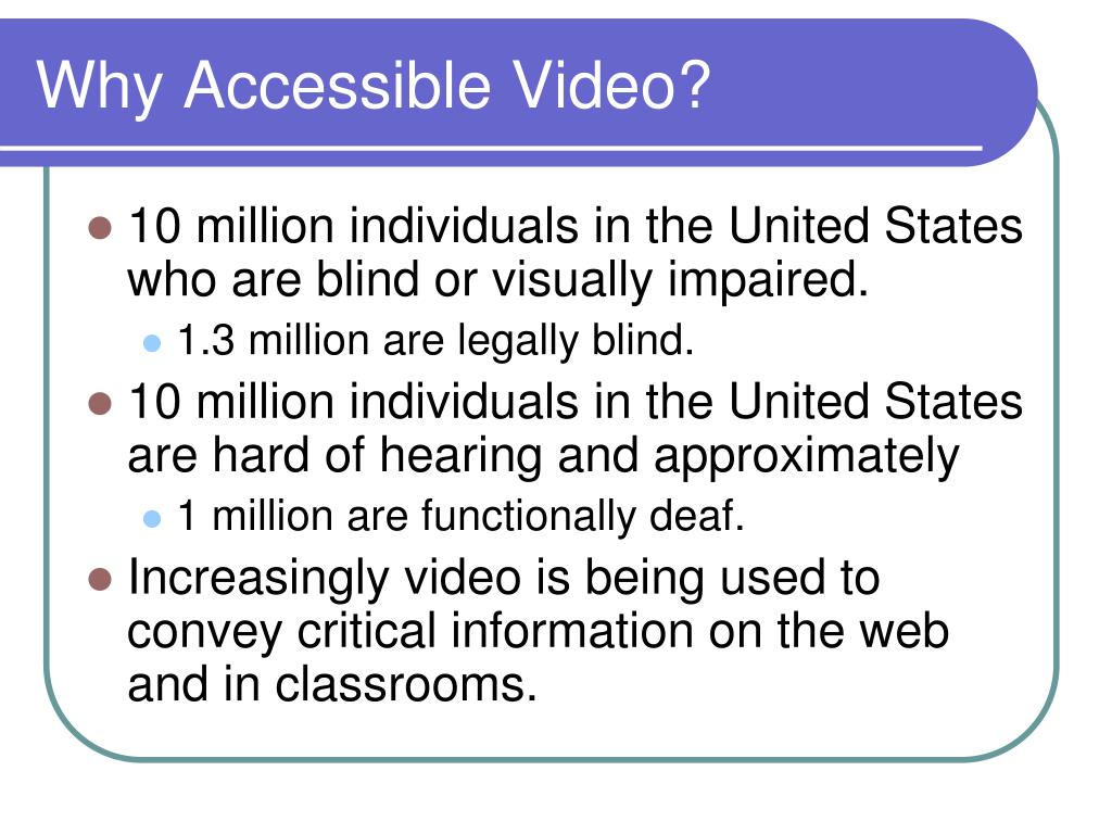 Why Accessible Video?
