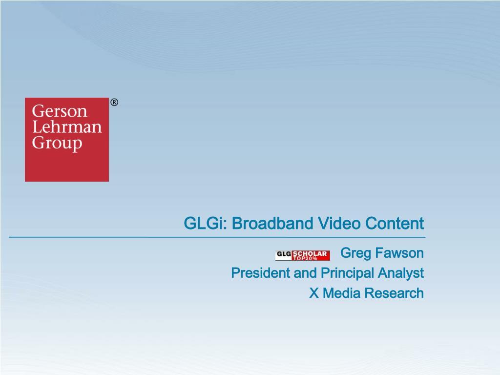 glgi broadband video content l.