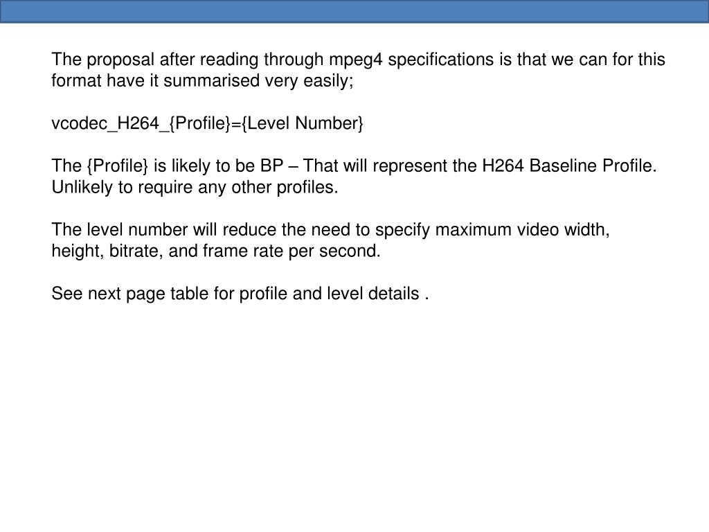 The proposal after reading through mpeg4 specifications is that we can for this format have it summarised very easily;