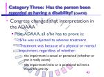 category three has the person been regarded as having a disability cont d43