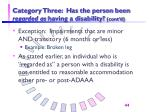 category three has the person been regarded as having a disability cont d44