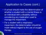 application to cases cont