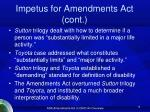 impetus for amendments act cont