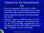 impetus for the amendments act