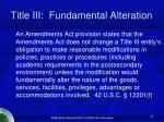 title iii fundamental alteration