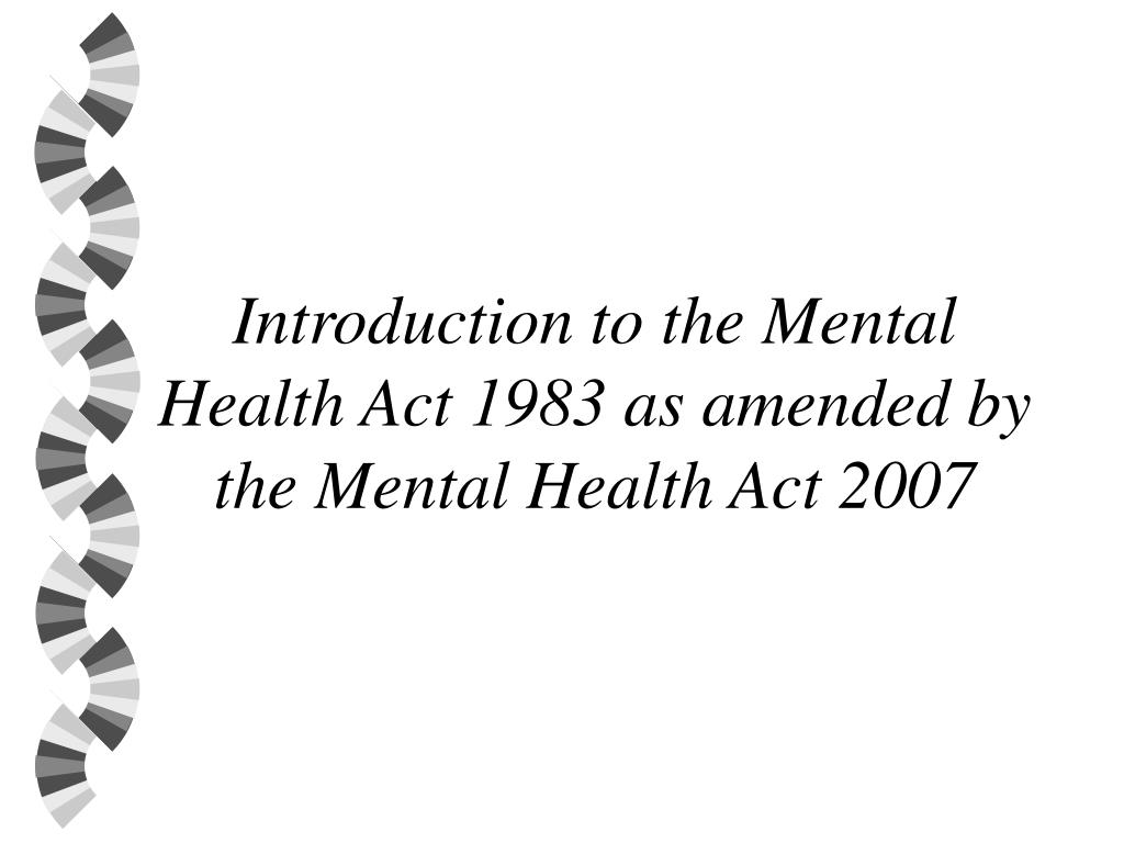 introduction to the mental health act 1983 as amended by the mental health act 2007 l.