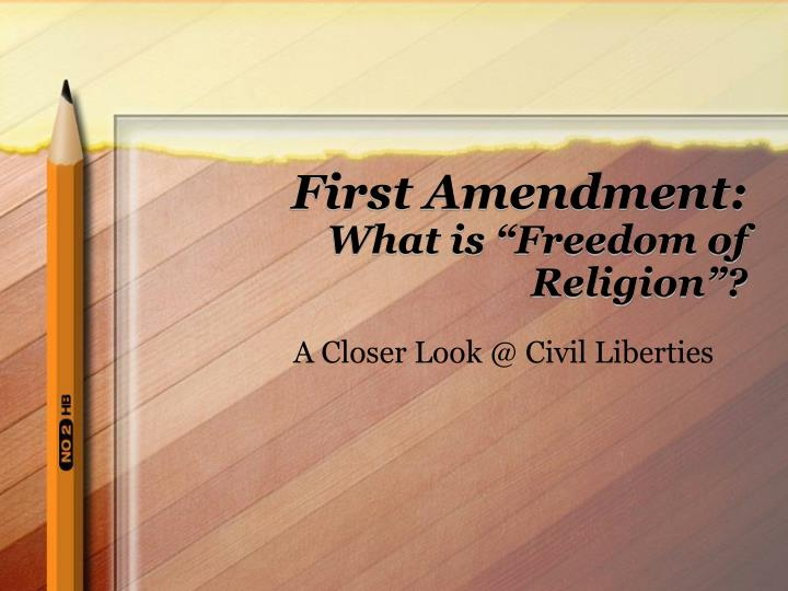 First amendment what is freedom of religion