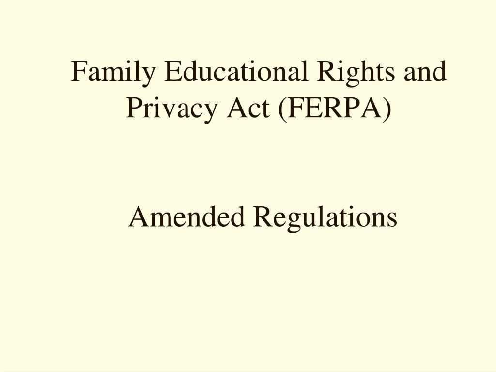 family educational rights and privacy act ferpa amended regulations l.