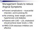 management goals to reduce anginal symptoms