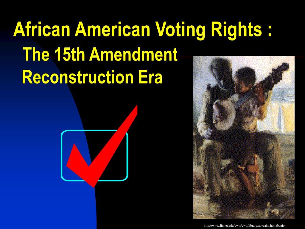 african american voting rights the 15th amendment reconstruction era l.