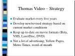 thomas video strategy