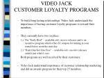 video jack customer loyalty programs