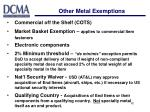 other metal exemptions