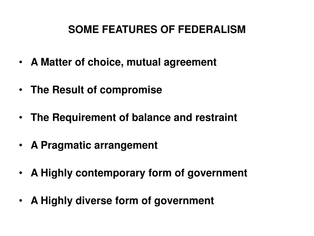SOME FEATURES OF FEDERALISM