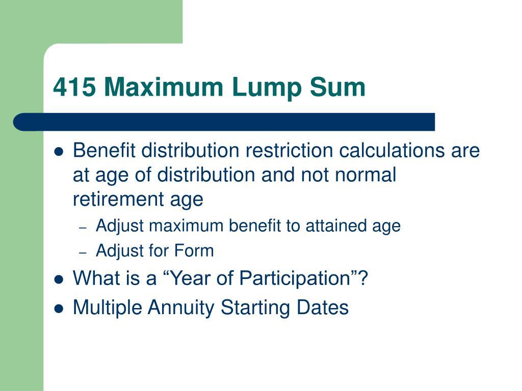 415 Maximum Lump Sum