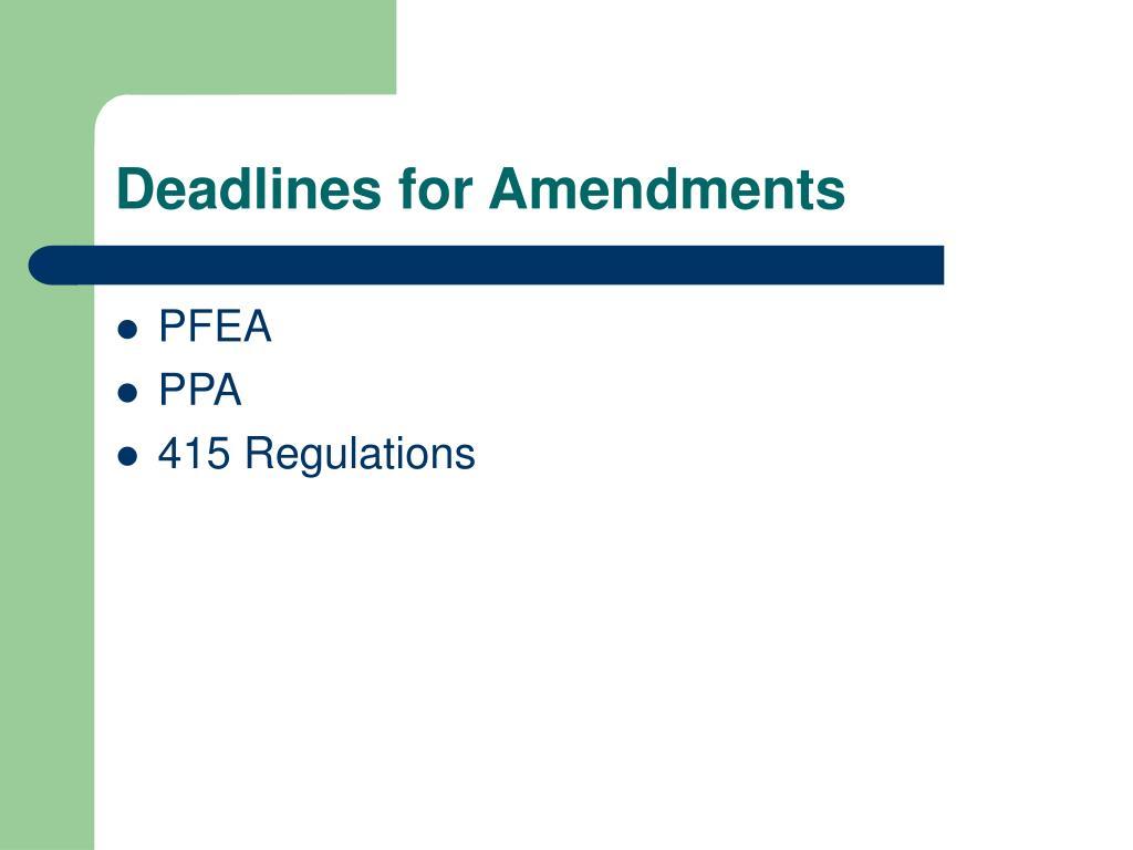 Deadlines for Amendments
